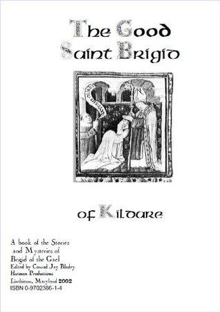 The Good Saint Brigid Of Kildare