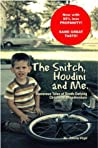 The Snitch, Houdini, and Me - Humorous Tales of Death-defying Childhood Misadventure