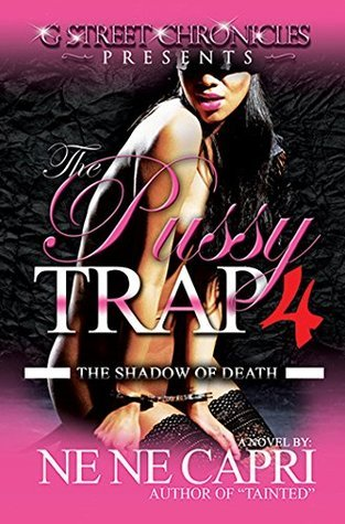 Pussy Trap 4: The Shadow of Death