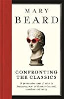 Confronting the Classics: Traditions, Adventures and Innovations