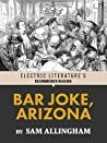 Bar Joke, Arizona (Electric Literature's Recommended Reading Book 134)