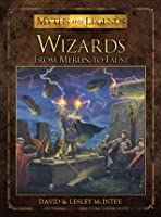 Wizards: From Merlin to Faust (Myths and Legends series Book 9)