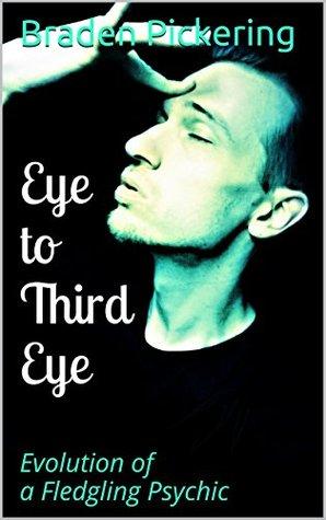 Eye to Third Eye: Evolution of a Fledgling Psychic