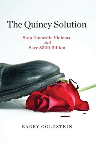The Quincy Solution: Stop Domestic Violence and Save $500 Billion