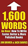 1600 Words An Hour: How To Write Faster, Better & More Polished Books For Kindle Using The QC System