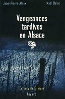 Vengeances tardives en Alsace : Le sang de la vigne, tome 12 (Policier)