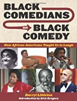 Black Comedians on Black Comedy: How African-Americans Taught Us to Laugh