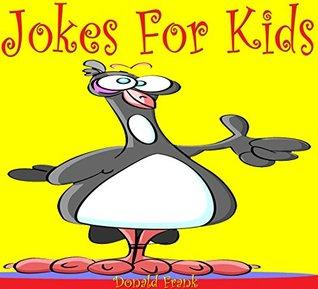 Books For Kids: Jokes For Kids: (Kids Books - Jokes For Kids - Kids Jokes - Jokes For Children - Funny Jokes For Kids Free - Jokes For Kids Free)