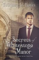 Secrets of Whitestone Manor (The Winters Family #1)