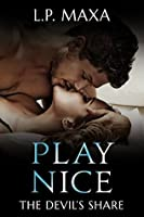 Play Nice (The Devil's Share #1)