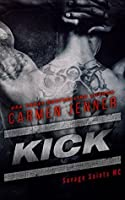Kick (Savage Saints MC, #1)