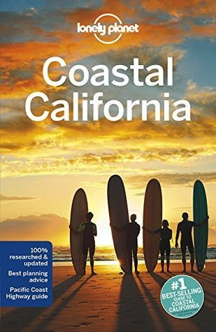 Lonely Planet Coastal California (Travel Guide), 6th Edition