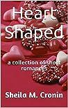 Heart Shaped by Sheila M. Cronin