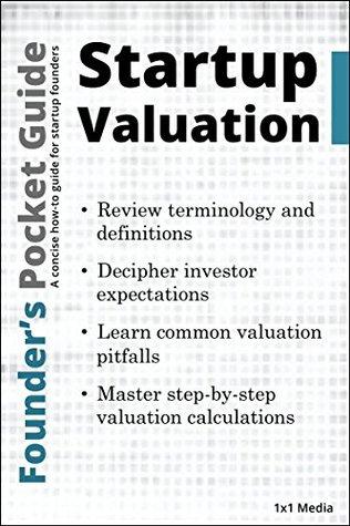 Founder's Pocket Guide: Startup Valuation (Founder's Pocket Guide Book 1)