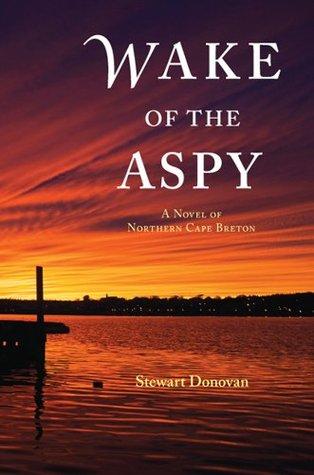 Wake of the Aspy: A Novel of Northern Cape Breton