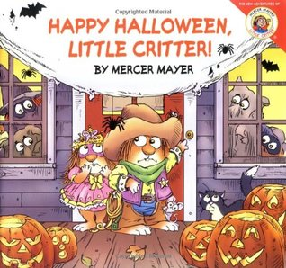 Happy Halloween, Little Critter! (The New Adventures of Mercer Mayer's Little Critter)