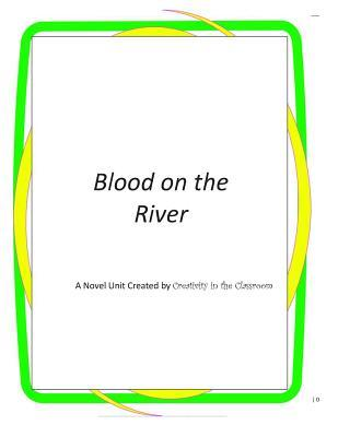 Blood on the River: A Novel Unit Created by Creativity in the Classroom