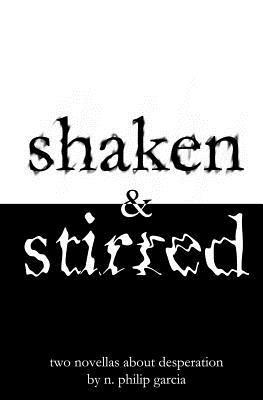 shaken & stirred: two novellas about desperation