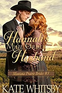 Hannah's Mail Order Husband (Montana Prairie Brides #3)