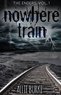 Nowhere Train (The Enders, #1)