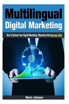 Multilingual Digital Marketing Ebook By Maria Johnsen 9781311498595 Rakuten Kobo Greece