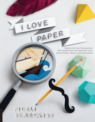 I Love Paper by Fideli Sundqvist