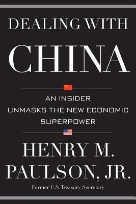 Dealing with China An Insider Unmasks the New Economic Superpower