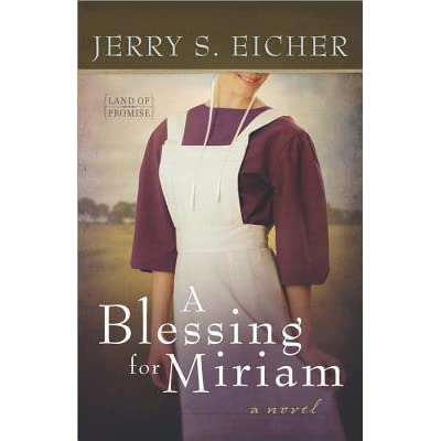 A Blessing For Miriam Land Of Promise 2 By Jerry S Eicher