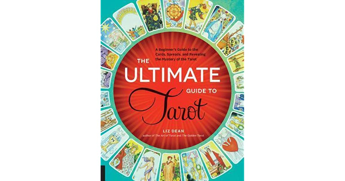 The ultimate guide to tarot: liz dean: 9781592336579.