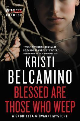 Blessed are Those Who Weep (Gabriella Giovanni Mystery #3)