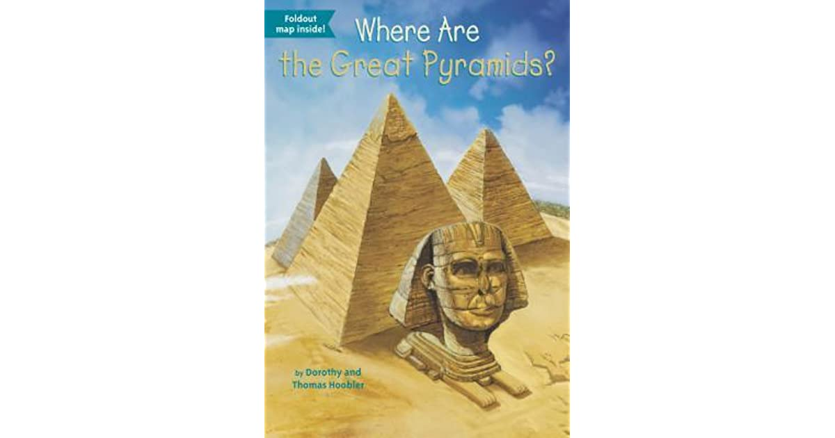 Where are the great pyramids by dorothy hoobler gumiabroncs Choice Image