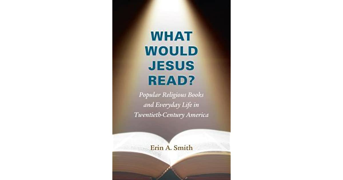 What Would Jesus Read Popular Religious Books And Everyday Life In