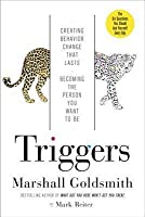 Triggers: Creating Behavior That Lasts—Becoming the Person You Want to Be
