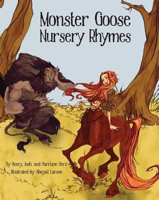 Monster Goose Nursery Rhymes by Henry L. Herz