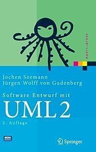 Software Entwurf Mit Uml 2: Objektorientierte Modellierung Mit Beispielen In Java (Xpert.Press)