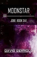 Moonstar: Jobe, Book One