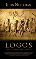 Logos: A Novel of Christianity's Origin