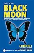 Black Moon: L'alba del vampiro - I peccati del vampiro - La tentazione del vampiro