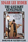 The Gaslight Gunslinger (Gunslinger Matthew Slade #1)
