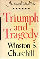 Triumph and Tragedy (The Second World War, Volume 6)