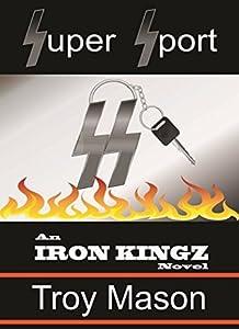 SUPER SPORT: An IRON KINGZ Novel