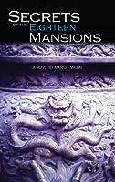 Secrets of the Eighteen Mansions: A Novel