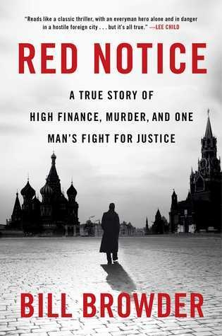 Red Notice  A True Story of High Finance, Murder, and One Man's Fight for Justice
