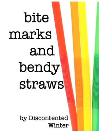 Bite Marks and Bendy Straws (A series of vignettes, #1)