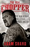 The Real Chopper: The man behind the legend, inside and out