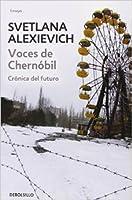 Voces de Chernóbil: Crónica del futuro (Voces de utopía, #4)