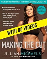 Making the Cut (Enhanced Edition): The 30-day Diet and Fitness Plan for the Strongest, Sexiest You