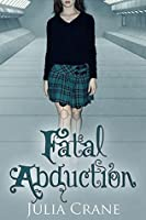 Fatal Abduction (IFICS #3)