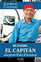 Mi padre, el capitán Jacques-Yves Cousteau