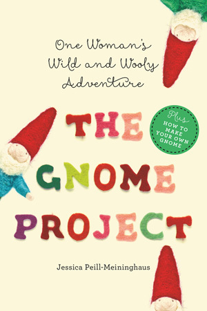 The Gnome Project by Jessica Peill-Meininghaus